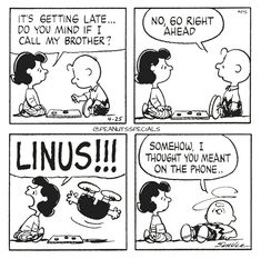 First Appearance: April 25th, 1984 #peanutsspecials #ps #pnts #schulz #charliebrown #lucyvanpelt #getting #late #mind #call #brother #linus #somehow #thought #meant #phone www.peanutsspecials.com
