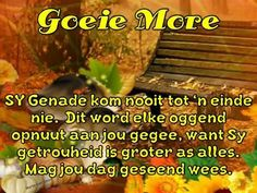 Afrikaanse Quotes, Goeie More, Good Morning Wishes, Words, Fancy, Horse