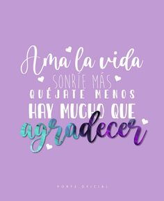 Positive Thoughts, Positive Quotes, Thankful Quotes, Creativity Quotes, More Than Words, Spanish Quotes, God Is Good, Beautiful Words, Happy Life