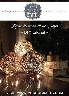 detailed tutorial on twine spheres...these would be lovely in groups of 3 as decorations on the floor.  Could also be spray-painted and filled with a string of lights