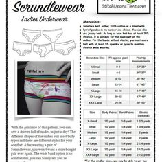 Scrundlewear Women's Underwear: Sewing underwear has never been easier! With the guidance of this pattern, you can sew a drawer full of undies in just a day! The different shapes of the undies suit most body types and there are different styles for your comfort. After wearing a pair of Scrundlewear, you won't want a store bought pair ever again. The wide band option is so comfortable, you can barely tell you're wearing them. This pattern is also great for making swimming suit bottoms.
