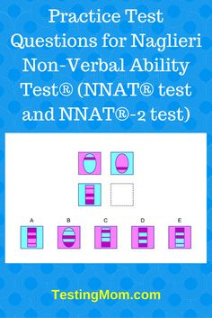 Practice Test Questions for Naglieri Non-Verbal Ability Test® (NNAT® test and NNAT®-2 test) - See more at: https://www.testingmom.com/naglieri-non-verbal-ability-test-nnat/#sthash.p4Pj2gcG.dpuf