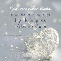 God verander nooit... #Afrikaans #iBelieve #howgreatThouart @wandeldeurgeloof Inspirational Quotes Wallpapers, Inspirational Message, I Love You God, God Is Good, Lekker Dag, Bible Prayers, Bible Scriptures, Afrikaanse Quotes, The Secret Book