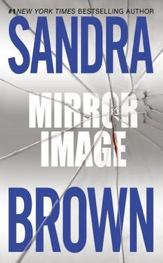 Mirror Image by Sandra Brown, http://www.amazon.com/dp/0446353957/ref=cm_sw_r_pi_dp_Je7dub14SK3X9
