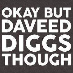 Daveed Diggs tho. (white font)