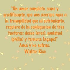 92 Best Walter Riso Images Favorite Quotes Spanish Quotes Quotes