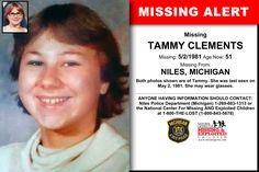 TAMMY CLEMENTS, Age Now: 51, Missing: 05/02/1981. Missing From NILES, MI. ANYONE HAVING INFORMATION SHOULD CONTACT: Niles Police Department (Michigan) 1-269-683-1313.