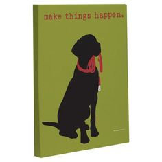 "One Bella Casa Doggy Decor Make Things Happen Graphic Art on Wrapped Canvas Size: 14"" H x 11"" W"