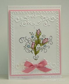 unknown date; Carla Suto at 'Heartfelt Creations' blog; Pink Bella Rosebuds & Sentiments + Sizzix Ornate Frames Embossing Folder