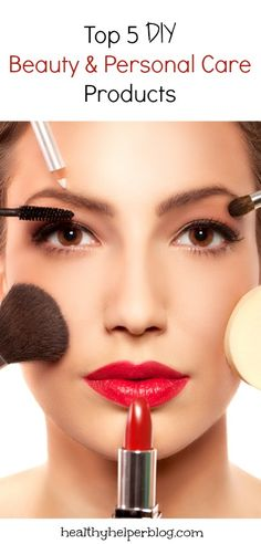 Top Five DIY Beauty & Personal Care Products- Healthy Helper