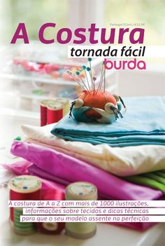 Manias de Maria: Livros para download sobre Costura Sewing Hacks, Sewing Tutorials, Sewing Crafts, Sewing Projects, E Craft, Craft Ideas, Spinning Yarn, Quilting, Janome