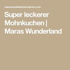 Super leckerer Mohnkuchen | Maras Wunderland