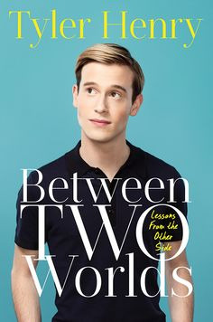 Tyler Henry, Book, Between Two Worlds