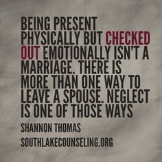 1 Cause of Divorce You'd Never Think of Being present physically but checked out emotionally isn't a marriage. There is more than one way to leave a spouse. Neglect is one of those ways Life Quotes Love, Great Quotes, Quotes To Live By, Inspirational Quotes, Motivational, Marriage Relationship, Marriage Advice, Love And Marriage, Leaving A Relationship