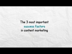 The 3 most important success factors in content marketing