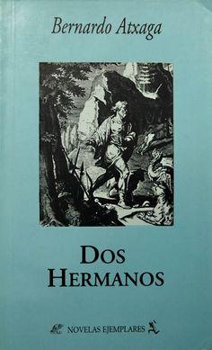 Dos hermanos de Bernardo Atxaga. El sacrificio del inocente...