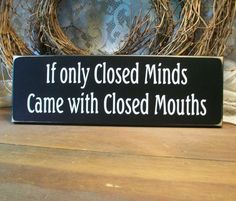 If only Closed Minds Wood Sign Primitive by CountryWorkshop, $11.00