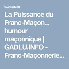 La Puissance du Franc-Maçon... humour maçonnique   GADLU.INFO - Franc-Maçonnerie Web Maçonnique