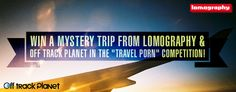 Lomography & Off Track Planet Want to Send You On A Mystery Trip! - Lomography