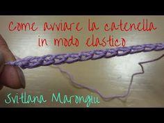 Consigli Utili Uncinetto : Come avviare la catenella in modo elastico - YouTube