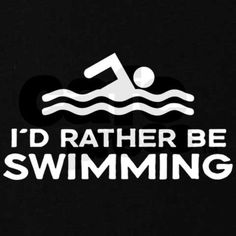 I don't know about you, but I'd rather be swimming!