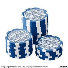 Sleep Deprived But Still Alive in Dark Blue Set Of Poker Chips