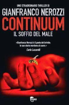 Continuum - Il soffio del Male di Gianfranco Nerozzi  http://emozionidiunamusa.blogspot.it/2012/06/la-signora-delle-vespe-e-il-commissario.html