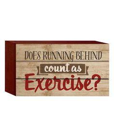 P. Graham Dunn Exercise? Box Sign | zulily