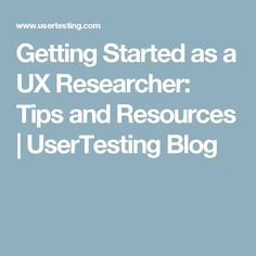 Getting Started as a UX Researcher: Tips and Resources | UserTesting Blog. If you're a user experience professional, listen to The UX Blog Podcast on iTunes.