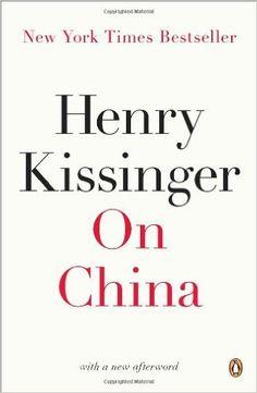 """Henrry Kissinger. China. 2012. Fascinante lectura de uno de los autores más polémicos del siglo XX. Como ideólogo de la """" Diplomacia Triangular """" y asesor de seguridad de Nixon, Kissinger nos explica con detalle cómo se gestó aquel giro realista de los Estados Unidos hacia China ."""