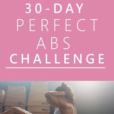 Perfect Abs 30 day challenge is designed to punish your abs for a whole month, melting away belly fat and giving you a sexy, toned look for the beach!