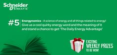 For today's Daily Energy Advantage, we are in the mood to create and define energy related words. So, what is your energy word? Give us a cool quirky word and the meaning of it and stand a chance to get 'The Daily Energy Advantage'!