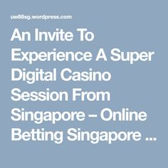 An Invite To Experience A Super Digital Casino Session From Singapore – Online Betting Singapore – Invite, Invitations, Online Gambling, Singapore, Digital, Save The Date Invitations, Shower Invitation, Invitation