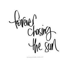 summer quotes Travel Quotes - Forever chasing the sun Sun Quotes, Ocean Quotes, Short Quotes, Happy Quotes, Words Quotes, Quotes To Live By, Life Quotes, Short Beach Quotes, Quotes Quotes