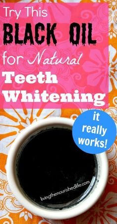 Try this black oil for natural teeth whitening--it looks crazy but it really works