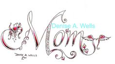 mom tattoos memorial | Mom tattoo design by Denise A. Wells | Flickr - Photo Sharing!