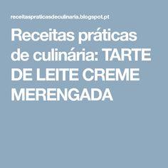 Receitas práticas de culinária: TARTE DE LEITE CREME MERENGADA