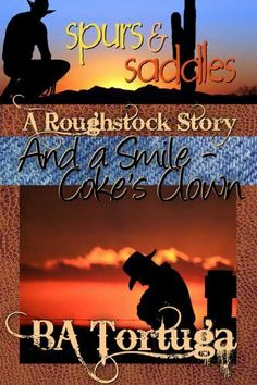 Roughstock: And a Smile: Coke's Clown by BA Tortuga. $4.76. 106 pages. Author: BA Tortuga. Publisher: Torquere Press, Inc. (April 16, 2011)