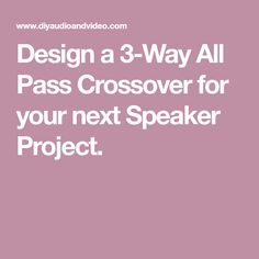Design a All Pass Crossover for your next Speaker Project. Electronic Circuit Design, Audio Crossover, Loudspeaker Enclosure, Speaker Plans, Speaker Box Design, Diy Speakers, Electronics Projects, Calculator, Audiophile