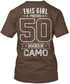 50 SHADES OF CAMO shirt and hoodie