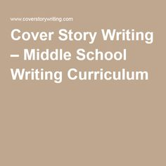 Cover Story Writing – Middle School Writing Curriculum design a magazine
