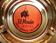 El Mirador Hotel Ashtray Palm Springs California Vtg 1950s Advertising Desert #ElMiradorHotel