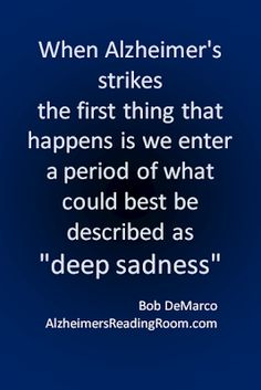 It is not easy to overcome sadness, confusion, frustration, anger and a sense of hopelessness. Alzheimer Care, Dementia Care, Alzheimer's And Dementia, Vascular Dementia, Alzheimers Quotes, Dementia Quotes, Understanding Dementia, Deep Sadness, Alzheimers Awareness