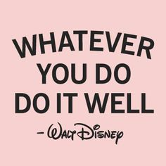 """75 Short Quotes - """"Whatever you do, do it well."""" - Walt Disney # short Quotes 75 Short Quotes About Life, Love, Inspiration, and the Pursuit of Happiness Pink Quotes, Cute Quotes, Great Quotes, Inspirational Quotes, Job Quotes, Cute Short Quotes, Friend Quotes, Movie Quotes, Happy Quotes"""