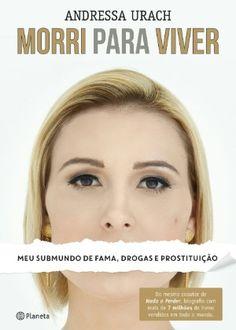 Canadauence TV: Andressa Urach, fama, drogas e prostituição, ela c...