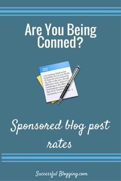 Are You Being Conned? Fair Sponsored Blog Post Rates and Best Practice Guidelines