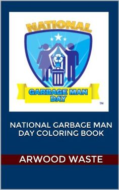 National Garbage Man Day Coloring Book by John Arwood, http://www.amazon.com/dp/B00K2CRXDI/ref=cm_sw_r_pi_dp_djPgvb0TKRV48