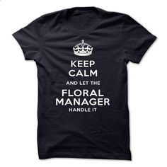 keep calm and let the Floral manager handle it-lqtpn - hoodie for teens #plaid shirt #sweatshirt design