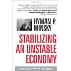 """http://baotoanvon.com/books/0071592997.isbn Stabilizing an Unstable Economy (Hardcover) , capitalism , credit crunch , economics , keynes , speculation """"Mr. Minsky long argued markets were crisis prone. His 'moment' has arrived."""" -The Wall Street Journal In his seminal work, Minsky presents his groundbreaking financial theory of investment, one that is startlingly relevant today. He explains why the American economy has experienced periods of debilitating inflation, rising unemployment, and…"""