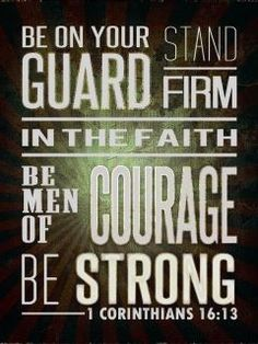 For my boys room. Stand strong in your faith. Men of courage.
